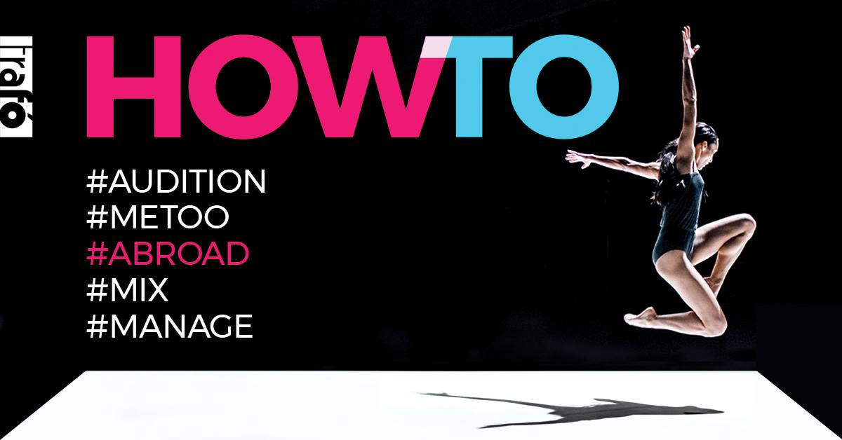 HOW TO? educational program series for young dance artists vol.III:  ABROAD