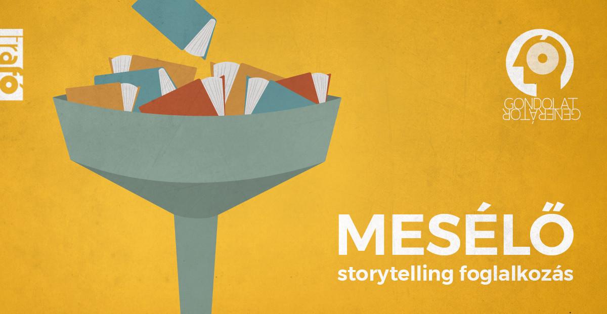 Gondolat Generátor: MESÉLŐ - storytelling foglalkozás