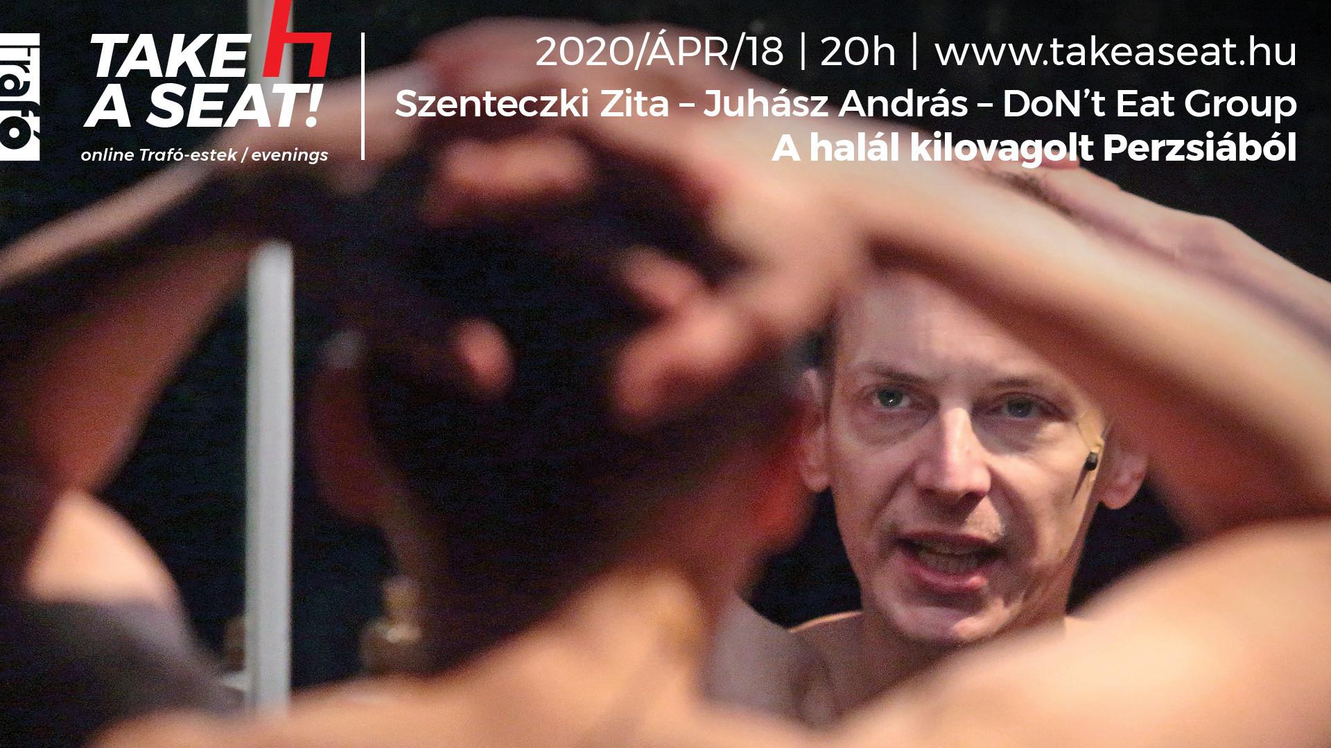 Zita Szenteczki - András Juhász - DoN't Eat Group // Péter Hajnóczy: The Death rode out of Persia