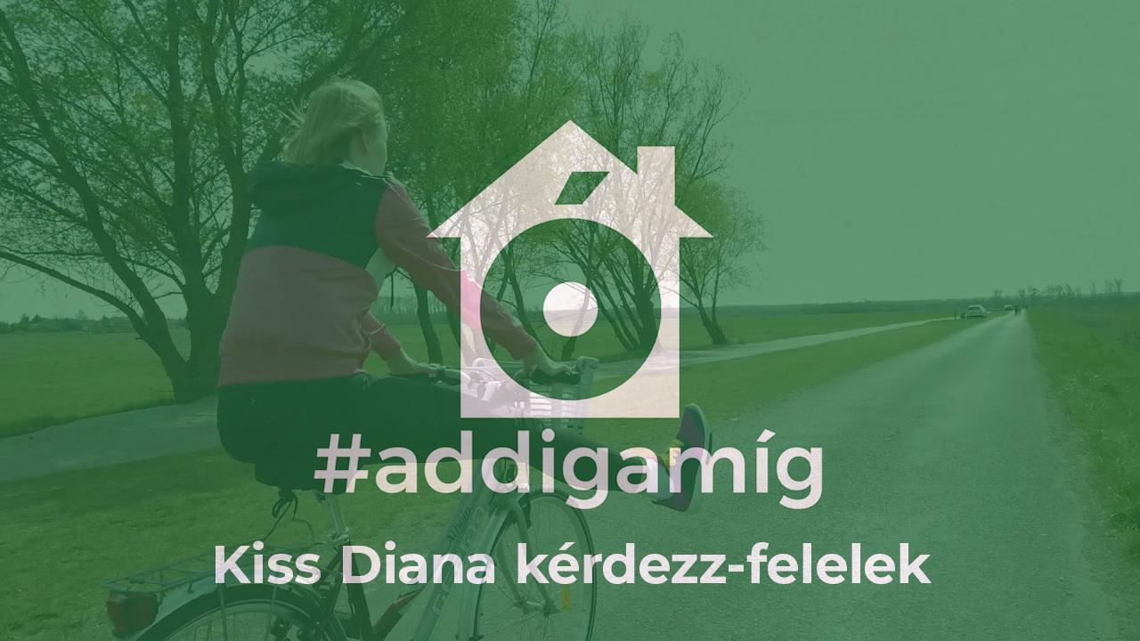 Kiss Diána Magdolna tud figyelni a fejében áramló gondolatokra #addigamíg / 5+1 kérdéses #maradjotthon interjú