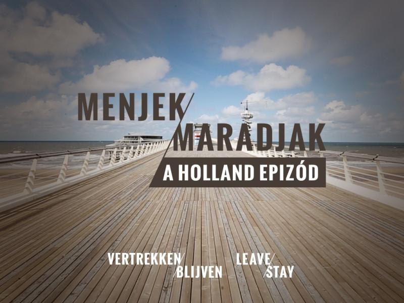 Speak Easy Project: MENJEK/MARADJAK // A holland epizód